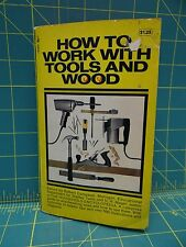How to Work With Tools and Wood Paperback by Campbell and Mager