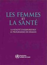 Les Femmes et la santé: La réalité d'aujourd'hui, le programme de demain (French