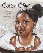 Cotton Child by Tracy Brooks (2007, Hardcover)