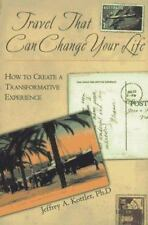 Travel That Can Change Your Life: How to Create a Transformative-ExLibrary