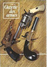 """GAZETTE DES ARMES N°22 """"QUINCAILLERIE DE POCHE"""" BELGE / REMPLACER CANON REVOLVER"""