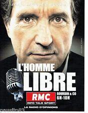 PUBLICITE ADVERTISING 116  2013  radio RMC   JJ Bourdin l'homme libre