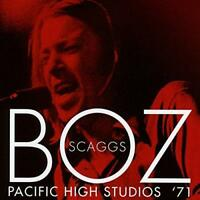 BOZ SCAGGS – PACIFIC HIGH STUDIOS '71 (NEW/SEALED) CD LIVE