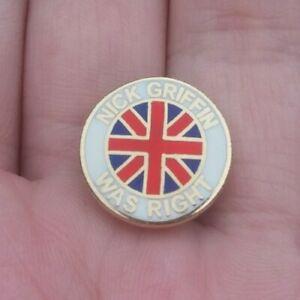 NICK GRIFFIN WAS RIGHT VINTAGE BNP BRITISH NATIONAL POLITICS PIN BADGE RARE VGC