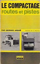 LE COMPACTAGE ROUTES ET PISTES di Arquié Georges  - 1970 Eyrolles