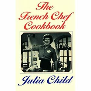 The French Chef Cookbook - Paperback NEW Child, Julia 2002-08-06
