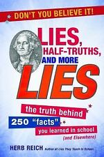 Lies, Half-Truths, and More Lies : The Truth Behind 250 Facts You Learned in...