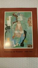 Painting in France, 1900-1967: A Loan Exhibition Organized by the Ministry of Cu