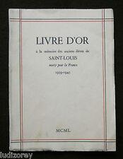 LIVRE D'OR ELEVES SAINT-LOUIS MORT FRANCE WWII - SOLDAT DÉPORTÉ STO GUERRE 39-45