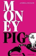 Money Pig: Thriller von Hessler, Andrea | Buch | Zustand sehr gut