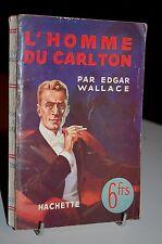 L´HOMME DU CARLTON Edgar Wallace 1934 L'ENIGME sans jaquette