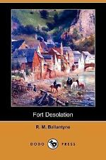 Fort Desolation (Dodo Press) (Paperback or Softback)