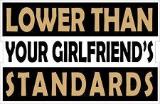 LOWER THAN YOUR GIRLFRIEND JDM STICKER / DECAL DRIFT EURO FUNNY * TEAM XRACING
