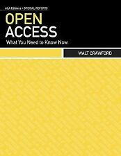 ALA Editions Special Reports: Open Access : What You Need to Know Now by Walt...