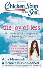 Chicken Soup for the Soul: The Joy of Less: 101 Stories about Having More by Sim