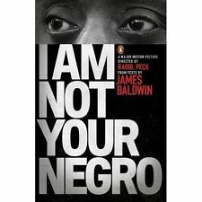 I Am Not Your Negro by James Baldwin, Raoul Peck (Paperback, 2017)