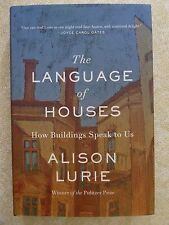 THE LANGUAGE OF HOUSES: How Buildings Speak to Us by Alison Lurie HC 1st Edition