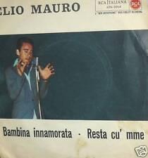 "RESTA CU' MME ELIO MAURO 7"" BAMBINA INNAMORATA  1958"