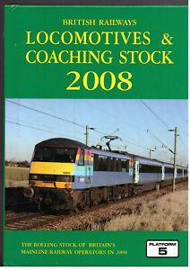 Platform 5 - British Railways - Locomotives & Coaching Stock 2008 - NEW & UNUSED