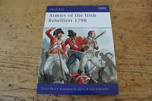 ARMIES OF THE IRISH REBELLION 1798 MEN AT ARMS 472 OSPREY BOOK NEW