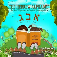 The Hebrew Alphabet: Book of Rhymes for English Speaking Kids by Yael Rosenberg