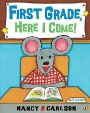 First Grade, Here I Come! by Nancy Carlson (2009, Paperback)