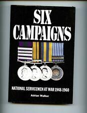 SIX CAMPAIGNS : National Servicemen at War 1948-1960, A Walker  HBdj VG