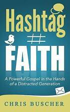 NEW Hashtag Faith: A Powerful Gospel in the hands of a Distracted Generation