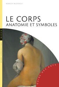 Le corps : Anatomie et symboles - Mario Bussagli  - Hazan