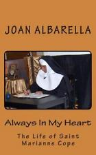 Always In My Heart: The Life of Saint Marianne Cope