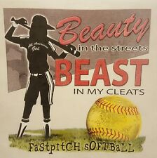 BEAUTY IN THE STREETS, BEAST IN...  SOFTBALL FAST PITCH SHIRT #244