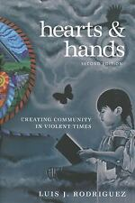 Hearts and Hands, Second Edition : Creating Community in Violent Times by...