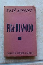 René ANDRIOT - FRA-DIAVOLO - ed; Berger-Levrault 1932