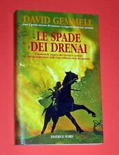NARRATIVA NORD LE SPADE DEI DRENAI - DAVID GEMMELL - ED. NORD