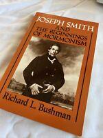 Joseph Smith and the Beginnings of Mormonism Richard L Bushman LDS Mormon Church