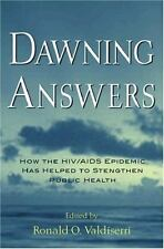Dawning Answers : How the HIV/AIDS Epidemic Has Helped to Strengthen Public...