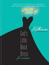 God's Little Black Dress for Women: How to Put on the Full Armor of God Without