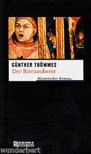 *~ Der BIERZAUBERER - Günter THÖMMES   tb  (2008)  signiert -g