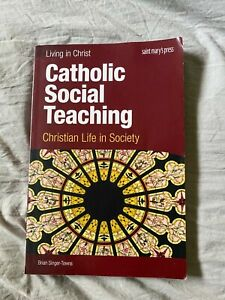 Catholic Social Teaching : Christian Life in Society by Brian Singer-Towns...