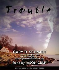 Trouble - Audio ~ Schmidt, Gary D.
