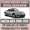 *WORKSHOP MANUAL SERVICE & REPAIR GUIDE for MAZDA MX-5 2006-2013+WIRING CIRCUITS