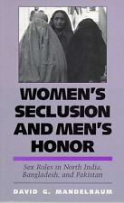 Women's Seclusion and Men's Honor: Sex Roles in North India, Bangladesh, and