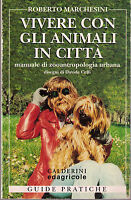 Vivere con gli animali in città - Roberto Marchesini - Libro nuovo in Offerta!