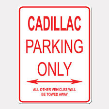 "CADILLAC Parking Only Street Sign Heavy Duty Aluminum Sign 9"" x 12"""