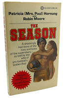Patricia Hornung, Robin Moore THE SEASON  1st Edition 1st Printing