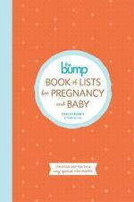 The Bump Book of Lists for Pregnancy and Baby : Checklists and Tips for a...