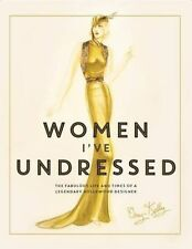 Women Ive Undressed: The Fabulous Life and Times of a Legendary Hollywood Design