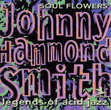 """NEW - Legends of Acid Jazz: Soul Flowers by Johnny """"Hammond"""" Smith"""