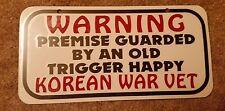 "Premise Guarded by Korean War Veteran Warning Door Sign 12""×6"" New"