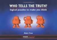 Very Good, Who Tells the Truth?: Collection of Logical Puzzles to Make You Think